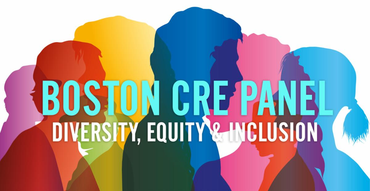 Boston CRE Panel: Diversity, Equity, and Inclusion