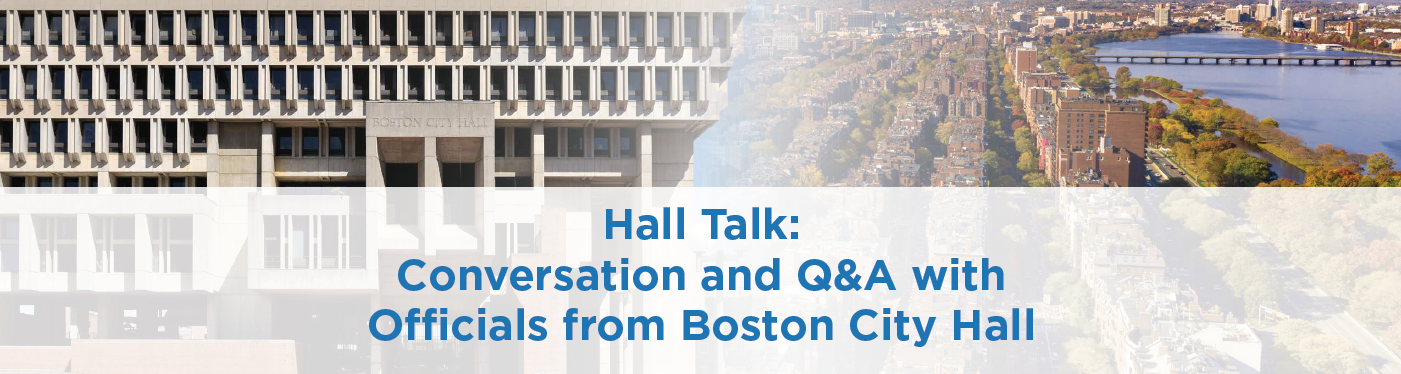 Hall Talk: Conversation With Officials From Boston City Hall